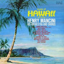 Music of Hawaii - Henry Mancini & His Orchestra and Chorus