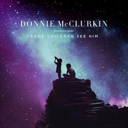 Some Children See Him (Single) - Donnie McClurkin