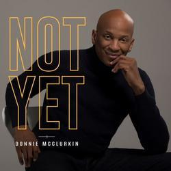 Not Yet (Single) - Donnie McClurkin