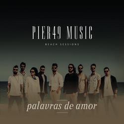 Palavras de Amor - Pier49 Music