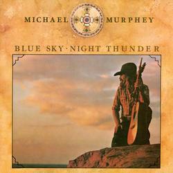 Blue Sky-Night Thunder - Michael Murphey