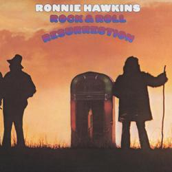 Rock &  Roll Resurrection - Ronnie Hawkins
