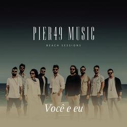 Você e Eu - Pier49 Music