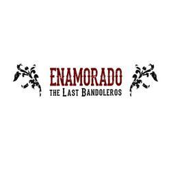 Enamorado (Single) - The Last Bandoleros