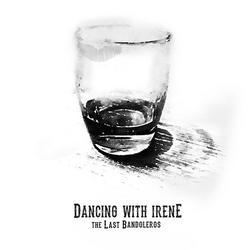 Dancing With Irene (Single) - The Last Bandoleros
