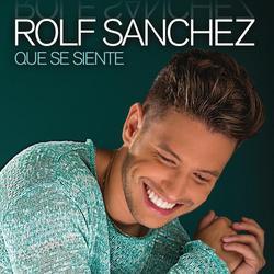 Qué Se Siente - Rolf Sanchez