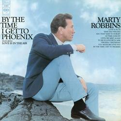 By the Time I Get to Phoenix - Marty Robbins