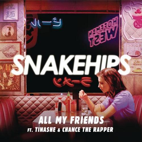 All My Friends - Snakehips