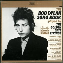 The Bob Dylan Song Book Played by The Golden Gate Strings - The Golden Gate Strings
