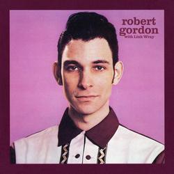 Robert Gordon with Link Wray - Robert Gordon