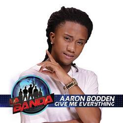 Give Me Everything (La Banda Performance) - Aaron Bodden