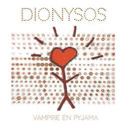 Vampire en pyjama - Dionysos