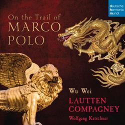 On the Trail of Marco Polo - Lautten Compagney