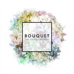 Bouquet - The Chainsmokers