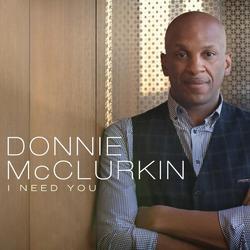 I Need You (Live) - Donnie McClurkin