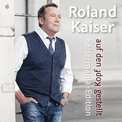 Auf den Kopf gestellt - Die Kaisermania Edition - Roland Kaiser