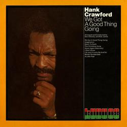 We Got a Good Thing Going - Hank Crawford