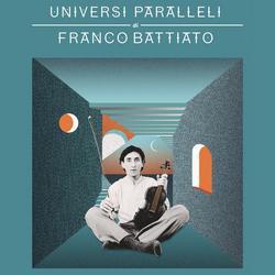 Universi paralleli di Franco Battiato - Franco Battiato