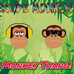 Monkey Thang! - Rude Monkeys