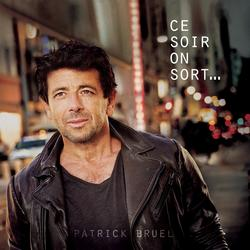 Ce soir on sort... - Patrick Bruel