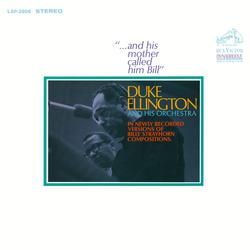 ...And His Mother Called Him Bill - Duke Ellington & His Famous Orchestra