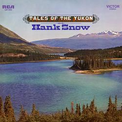 Tales of the Yukon - Hank Snow