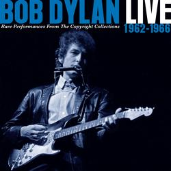 Live 1962-1966 - Rare Performances From The Copyright Collections - Bob Dylan