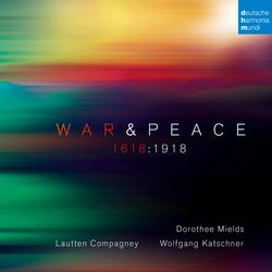 War & Peace - 1618:1918 - Lautten Compagney