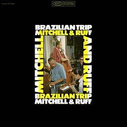 Brazilian Trip - The Mitchell-Ruff Duo