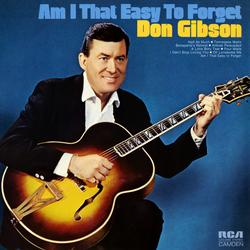 Am I That Easy to Forget - Don Gibson