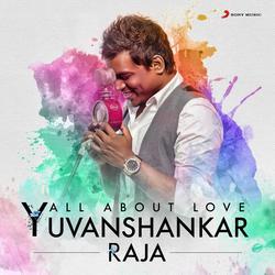 All About Love: Yuvanshankar Raja - Yuvanshankar Raja