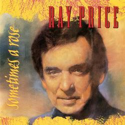 Sometimes A Rose - Ray Price