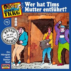 070/Wer hat Tims Mutter entführt? - TKKG Retro-Archiv