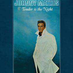 Tender Is the Night - Johnny Mathis