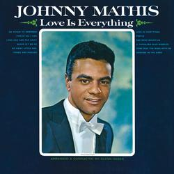 Love Is Everything - Johnny Mathis