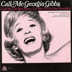 Call Me Georgia Gibbs - Georgia Gibbs