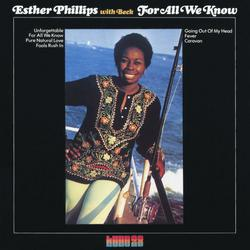 For All We Know - Esther Phillips
