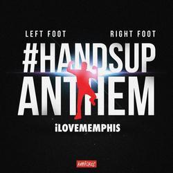 Left Foot, Right Foot (#HandsUpAnthem) - iLoveMemphis