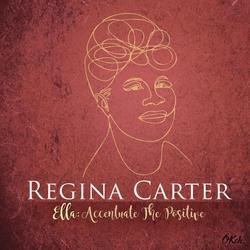 Ella: Accentuate the Positive - Regina Carter