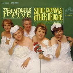 Sour Cream & Other Delights - The Frivolous Five