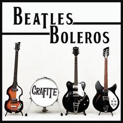 Beatles Boleros - Grafite
