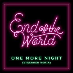 One More Night (Steerner Remix) - End of the World
