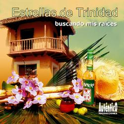 Buscando mis Ráices (Remasterizado) - Estrellas De Trinidad