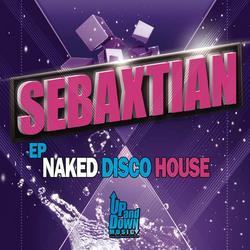 Naked Disco House - Sebaxtian