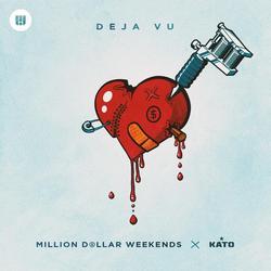 Deja Vu (Kato Edit) - Million Dollar Weekends