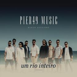Um Rio Inteiro - Pier49 Music