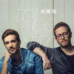 To Be With You - We Find You