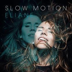Slow Motion - Eliane