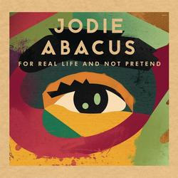 For Real Life And Not Pretend - Jodie Abacus