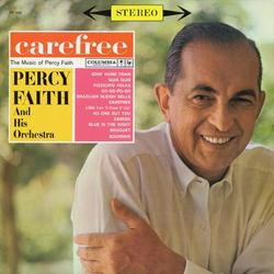 Carefree (The Music of Percy Faith) - Percy Faith & His Orchestra